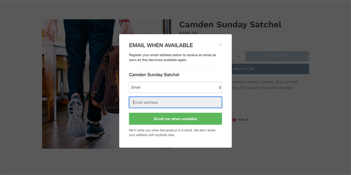 Customers can choose to be notified by email or text message when the product is back in stock, and all of the forms and messages can be customized so they fit with your brand.